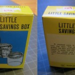 SOLD T-046 LITTLE SAVINGS BOX — New in decent box with some surface lose on top. Original Instructions. $30 SOLD